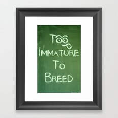 Too Immature To Breed - TJ 2012 Framed Art Print