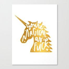 You're Magical AF Golden Unicorn Canvas Print