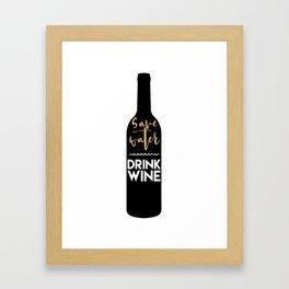 SAVE WATER DRINK WINE kitchen quote Framed Art Print