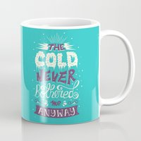 risa rodil Mugs featuring Cold Never Bothered Me Anyway by Risa Rodil