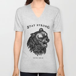 STAY STRONG NEVER GIVE UP Unisex V-Neck