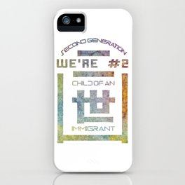 We're Number Two - Child of an Immigrant - Second Generation - Nisei iPhone Case