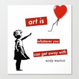 'Art is whatever you can get away' with by Angela Stimson Canvas Print