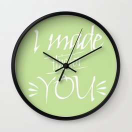 I made this for you (Green) Wall Clock