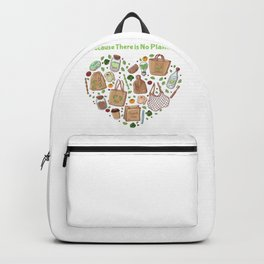 Because There is No Planet B Earth Day Backpack