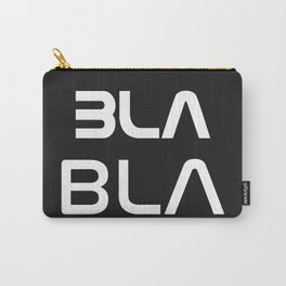 Bla Bla Bla ster Carry-All Pouch