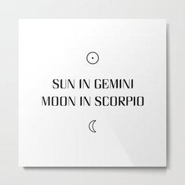 Gemini/Scorpio Sun and Moon Signs Metal Print