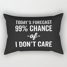99% Chance Don't Care Funny Quote Rectangular Pillow