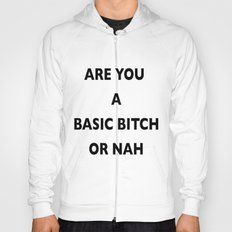 A Basic B*tch or Nah Hoody