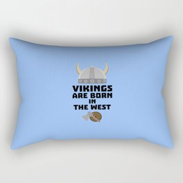 Vikings are born in the West T-Shirt D7kea Rectangular Pillow