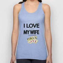I Love It When my wife lets me have Poker Night Unisex Tank Top