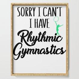 Gymnast Sorry I Can't I Have Rhythmic Gymnastics Serving Tray