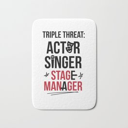 Triple Threat  Theater   Actor Singer and Stage Manager Bath Mat