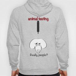 Animal Testing - Really people? Hoody