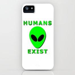 Humans Exist iPhone Case
