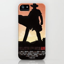 You'll never leave Harlan alive iPhone Case