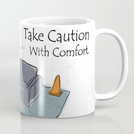 Take Caution With Comfort Coffee Mug