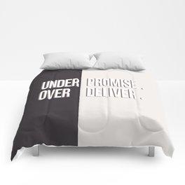 Under promis, Over deliver-Monochrome Comforters