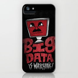 Big Data is Watching iPhone Case