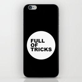 Full of tricks iPhone Skin
