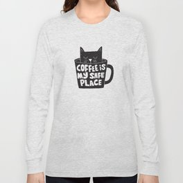 coffee is my safe place Long Sleeve T-shirt