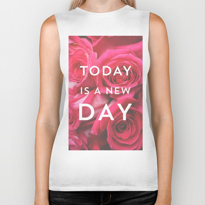 Today is a new day - roses photograph Biker Tank