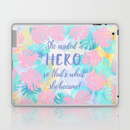 She needed a hero so that's what she became calligraphy on pastel jungle floral background Laptop & iPad Skin