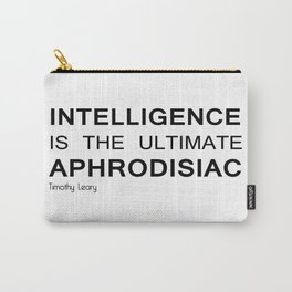 Intelligence is the ultimate aphrodisiac Carry-All Pouch
