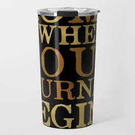 Home Is Where Your Journey Begins Travel Mug