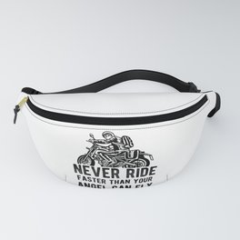 Never Ride Faster Than Your Angel Can Fly Motorcycle Fanny Pack