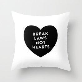 Break Laws Not Hearts Throw Pillow