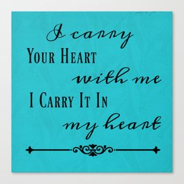 I Carry Your Heart Canvas Print