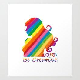 Be Creative Art Print