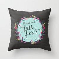 though she be but little Throw Pillows featuring Though she be but little, she is fierce by From Flora With Love