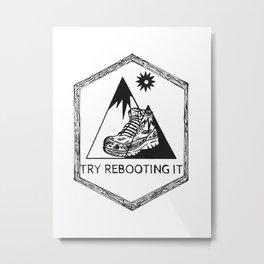 """TRY REBOOTING IT"" Hiking Boots, Camping Art, Mountains Artwork Metal Print"