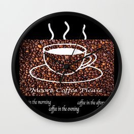 MORE COFFEE PLEASE Wall Clock