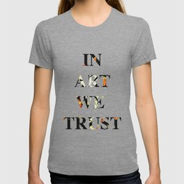 In art we trust, for art lovers T-shirt