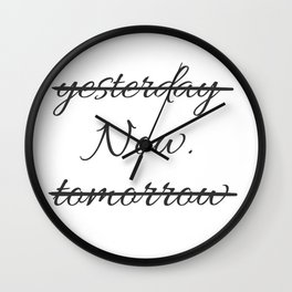 Live your life - Now. -  Wall Clock