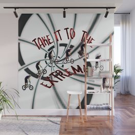 Take It To the Extreme Wall Mural