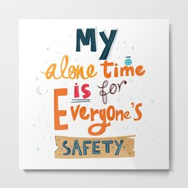Alone time - Funny quote - Hand lettered Metal Print
