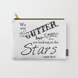 We Are All in the Gutter, but Some of Us Are Looking at the Stars Carry-All Pouch