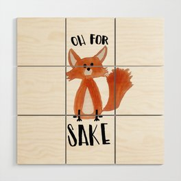 Oh for Fox Sake Wood Wall Art