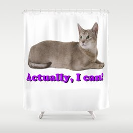 Cat Saying Actually I Can Shower Curtain