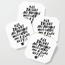 All Things Are Possible With Coffee and a Cute Outfit black-white typography home wall office decor Coaster