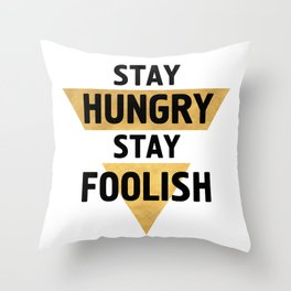 STAY HUNGRY STAY FOOLISH wisdom quote Throw Pillow