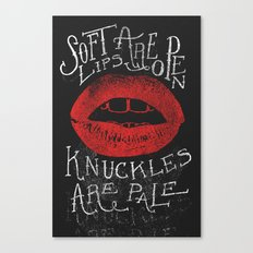 Soft Lips Are Open, Knuckles Are Pale  Canvas Print