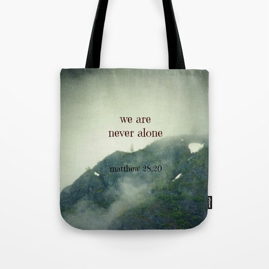 We Are Never Alone Tote Bag
