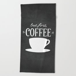 But First, Coffee Beach Towel
