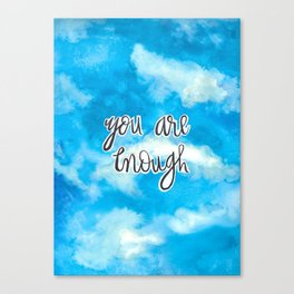 You Are Enough 2 Canvas Print