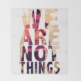 We Are Not Things Throw Blanket